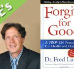 May 10 – The Power of Forgiveness: A Conversation with Dr. Frederic Luskin