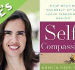 Nov. 10 – Self-Compassion: A Conversation with Dr. Kristin Neff