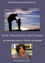 Early Attachment and Trauma: An Interview with Dr. Felicity de Zulueta
