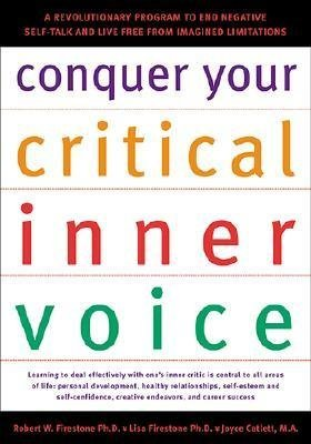 conquer-your-critical-inner-voice-a-revolutionary-program-to-end-negative-self-talk-live-free-from-imagined-limitations