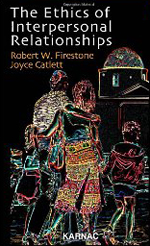 The Ethics of Interpersonal Relationships, Dr. Robert Firestone, PsychAlive
