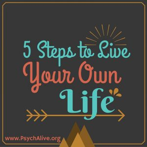 Five StepsTo Live Your Own life