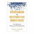 Overcoming the Destructive Inner Voice: Interview with Robert Firestone